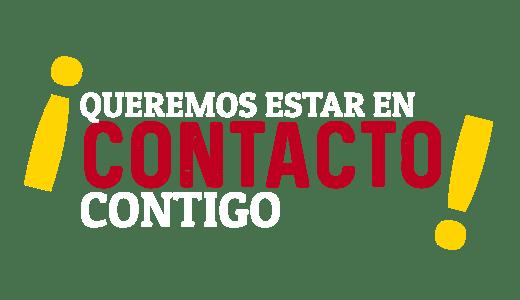 Queremos estar en contacto contigo